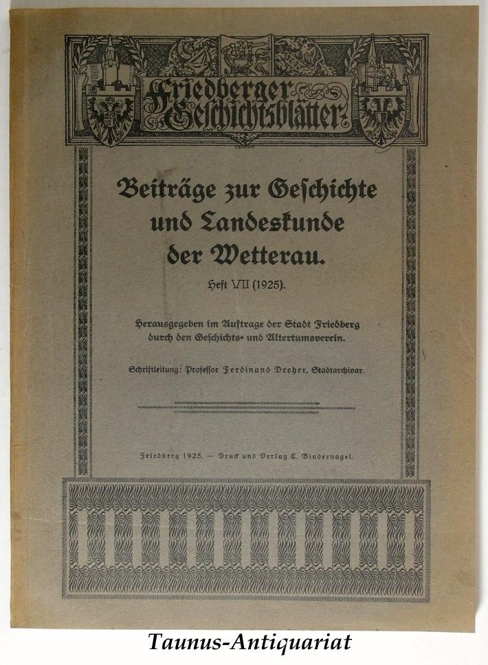 Beiträge zur Geschichte und Landeskunde der Wetterau.: Dreher, Ferdinand: