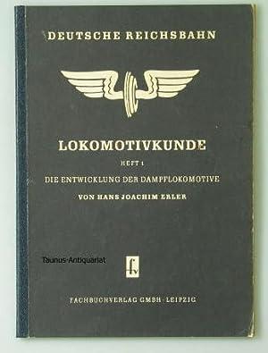 Lokomotivkunde. Heft I: Die Entwicklung der Dampflokomotive.: Erler, Joachim: