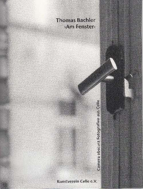Am Fenster': Camera obscura Fotografien aus Celle.: Bachler, Thomas