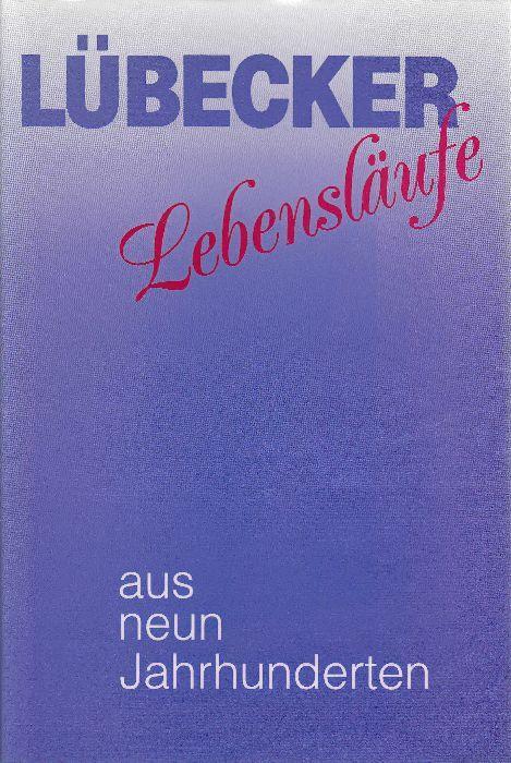 Lübecker Lebensläufe aus neun Jahrhunderten.: Bruns, Alken (Hg.)