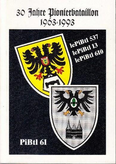 1963 bis 1993: 30 Jahre Pionierbataillon 61.: Rütz, Karl-Heinz