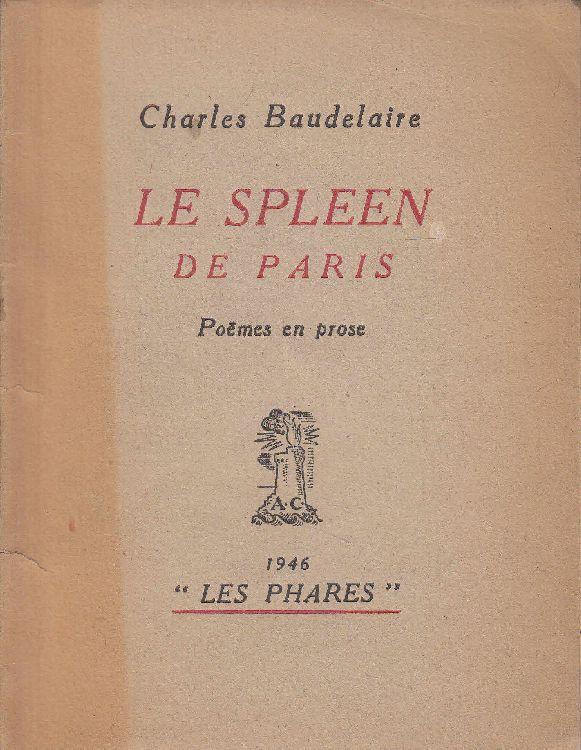 analysis of paris spleen by charles baudelaire Aujourd'hui, je vais vous lire un poème très connu de charles baudelaire: spleen ce poème est écrit en alexandrins, donc le rythme est très important, et vous.