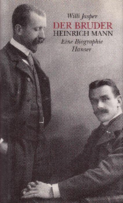 Der Bruder Heinrich Mann: Eine Biographie.