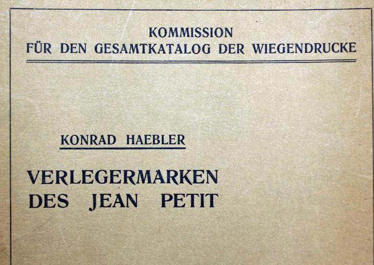 Verlegermarken des Jean Petit.: Haebler, Konrad
