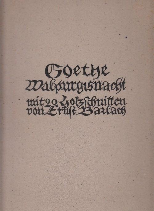 Walpurgisnacht: Mit 20 Holzschnitten von Ernst Barlach.: Goethe, Johann Wolfgang