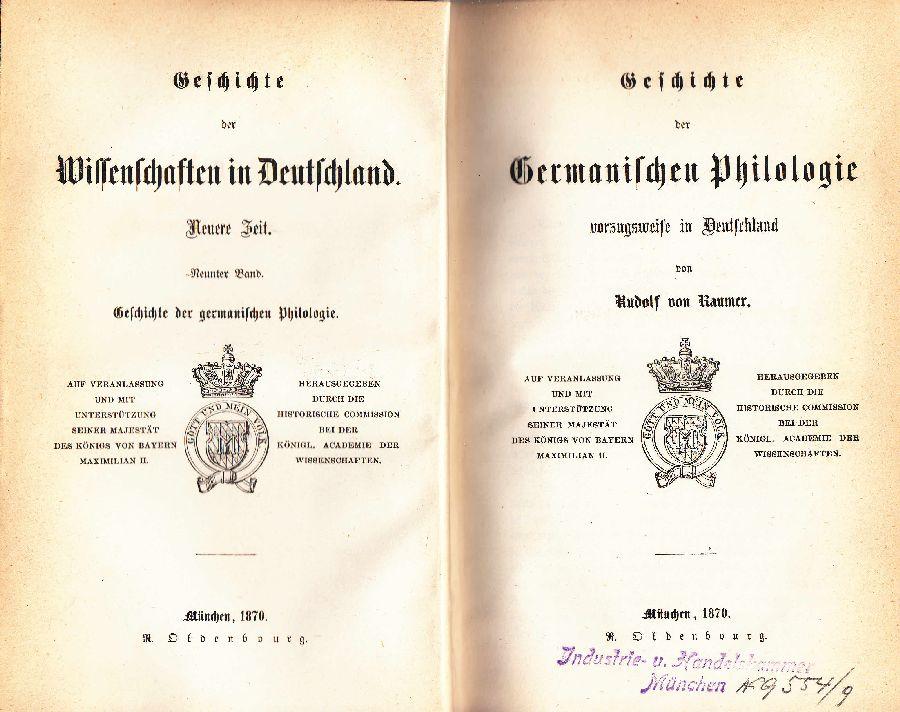 Geschichte der germanischen Philologie: Vorzugsweise in Deutschland.: Raumer, Rudolf von