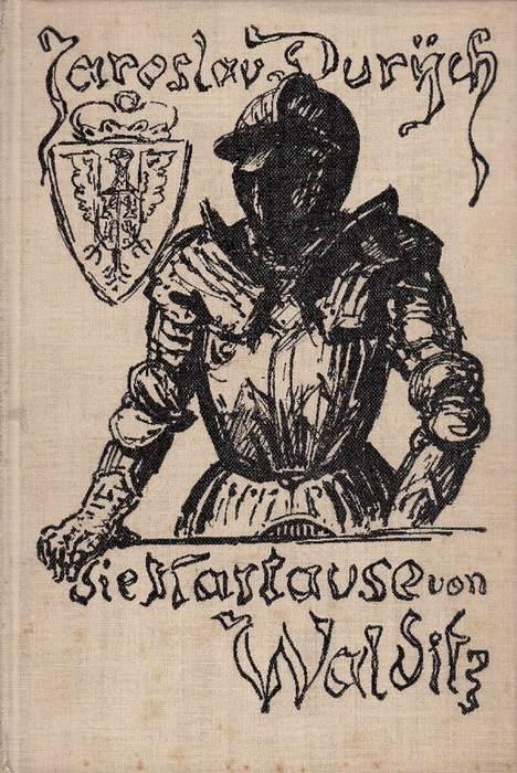 Die Kartause von Walditz: Mit Illustrationen von: Durych, Laroslav