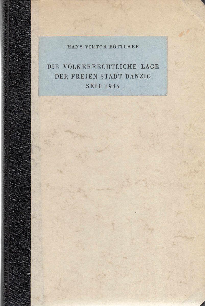 Die völkerrechtliche Lage der Freien Stadt Danzig: Böttcher, Hans Viktor