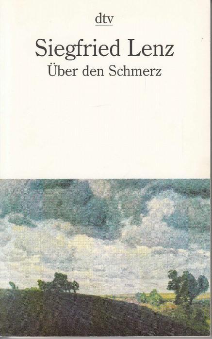 Über den Schmerz. Essays.: Lenz, Siegfried