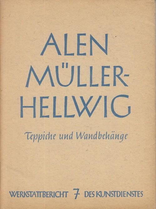 Alen Müller-Hellwig: Teppiche und Wandbehänge.: Passarge, Walter