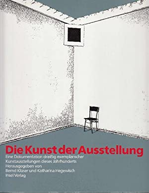 Die Kunst der Ausstellung: Eine Dokumentation dreißig: Klüser, Bernd (Hg.);