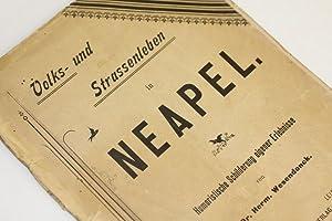 Volks- und Strassenleben in Neapel. Humoristische Schilderung eigener Erlebnisse. -: Wesendonck, ...