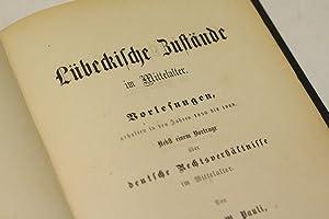 Lübeckische Zustände im Mittelalter. Vorlesungen gehalten in den Jahren 1850 bis 1868. Nebst einem ...