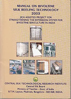Manual on Bivoltine Silk Reeling Technology 2003: Somashekar, T.H. (Hg.)