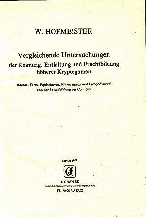 Vergleichende Untersuchungen der Keimung, Entfaltung und Fruchtbildung höherer Kryptogamen (Moose, ...