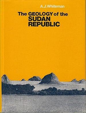 The Geology of the Sudan Republic.: Whiteman, Arthur J.