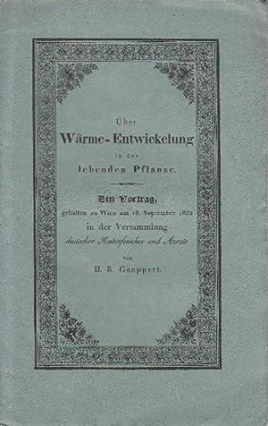 Über Wärme-Entwicklung in der lebenden Pflanze: Ein Vortrag gehalten zu Wien am 18. September 1832 ...