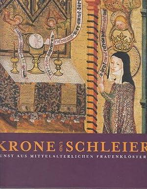 Krone und Schleier: Kunst aus mittelalterlichen Frauenklöstern.