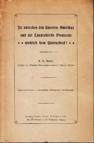 Ist zwischen den Unierten Amerikas und der Landeskirche Preußens wirklich kein Unterschied?: Neve, ...