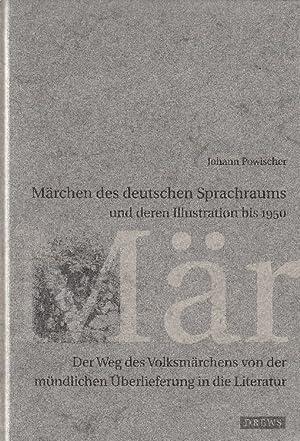 Märchen des deutschen Sprachraums und deren Illustrationen bis 1950: Der Weg des Volksmärchens von ...