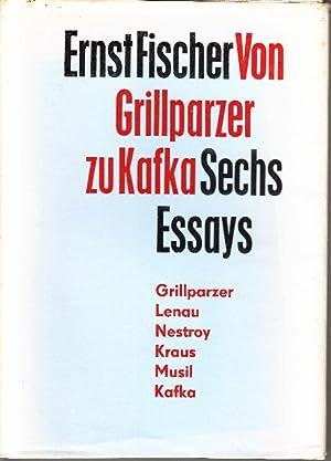 Von Grillparzer zu Kafka: Sechs Essays.: Fischer, Ernst