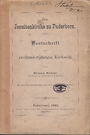 Die Jesuitenkirche zu Paderborn: Festschrift zur zweihundertjährigen Kirchweih.: Richter, Wilhelm