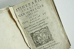 Itinerarii Italiae Germaniaeque Libri IIII [Quatuor]. Ad: Schott, Franz