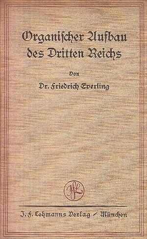 Organischer Aufbau des Dritten Reiches. -: Everling, Friedrich:
