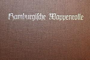 Hamburgische Wappenrolle: Nach hamburgischen Wappenbüchern zusammengestellt. -: Lorenz-Meyer, ...