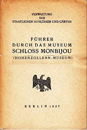 Führer durch das Museum Schloss Monbijou (Hohenzollern-Museum).