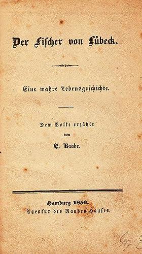 Der Fischer von Lübeck: Eine wahre Lebensgeschichte. Dem Volke erzählt. -: Raabe, Eduard: