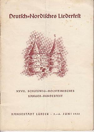 Deutsch-Nordisches Liederfest: XXVII Schleswig-Holsteinisches Sänger-Bundesfest Hansefest Lübeck 3....