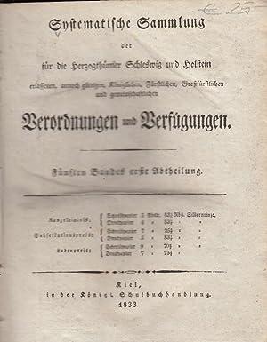 Systematische Sammlung der für die Herzogthümer Schleswig und Holstein erlassenen, annoch gültigen,...