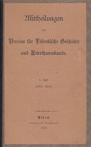 Mittheilungen des Vereins für Lübeckische Geschichte und Alterthumskunde. 1. Heft (1883,1884). -