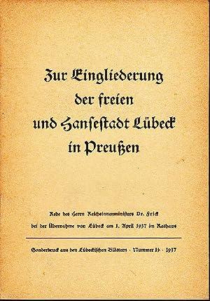 Zur Eingliederung der Freien und Hansestadt Lübeck in Preußen: Rede des Reichsinnenministers Dr. ...