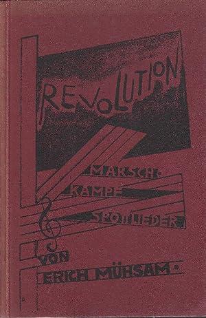 Revolution: Kampf-, Marsch- und Spottlieder.: Mühsam, Erich