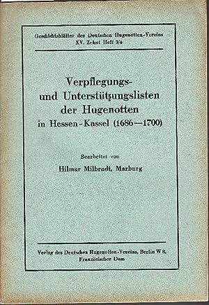 Verpflegungs- und Unterstützungslisten der Hugenotten in Hessen-Kassel (1686-1700). -: Milbrandt, ...
