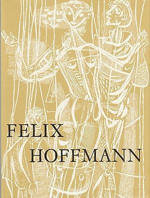 Felix Hoffmann: Seine Arbeit im Buch, in Glas, auf der Wand. -: Hoffmann, Felix:
