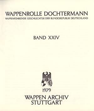 Wappenrolle Dochtermann: Wappenführende Geschlechter der Bundesrepublik Deutschland. Band XXIV. -