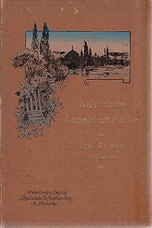 Italienische Landschaftsbilder. -: Emil, Roland [d.i. Emmi Lewald]: