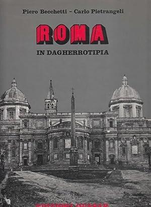 Roma in Dagherrotipia.: Becchetti, Piero; Carlo