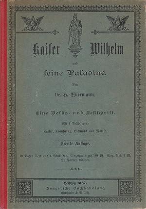 Kaiser Wilhelm und seine Paladine: Eine Volks- und Festschrift. -: Robolsky, Hermann: