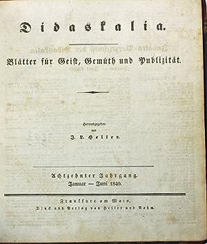Didaskalia. Blätter für Geist, Gemüth und Publizität. Hrsg. v. J. L. Heller. - Achtzehnter Jahrgang...