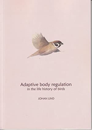 Adaptive Body Regulation in the Life History of Birds.