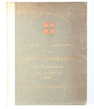 Order of the Proceedings at the Darwin Celebration Heldt at Cambridge June 22-June 24, 1909. With...