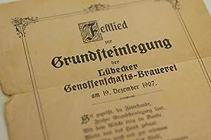 Festlied zur Grundsteinlegung der Lübecker Genossenschafts-Brauerei am 19. Dezember 1907. -