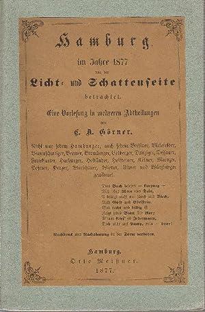 Hamburg im Jahre 1877 von der Licht- und Schattenseite betrachtet. -: Görner, Carl August: