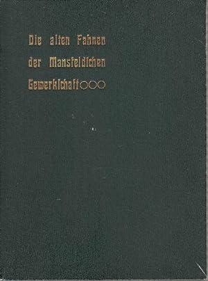 Die alten Fahnen der Mansfelschen Gewerkschaft.