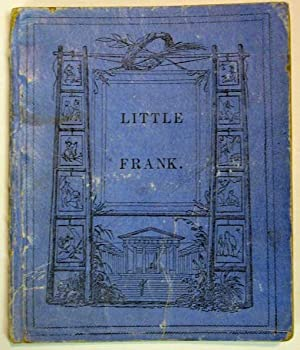 LITTLE FRANK And Other Tales. Chiefly in Words of One Syllable. Uncle John's library. First ...