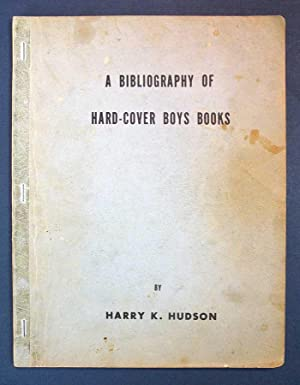 A BIBLIOGRAPHY Of HARD-COVER BOYS BOOKS